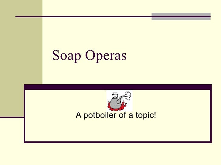 Soap opera - definition of Soap opera By The Free Dictionary