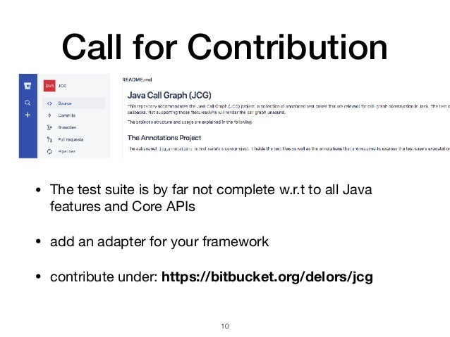 Call for Contribution • The test suite is by far not complete w.r.t to all Java features and Core APIs  • add an adapter f...