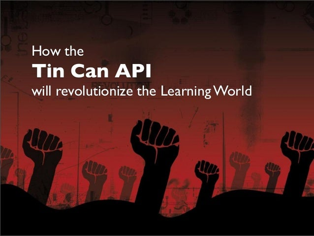 How the Tin Can API will revolutionize the Learning World