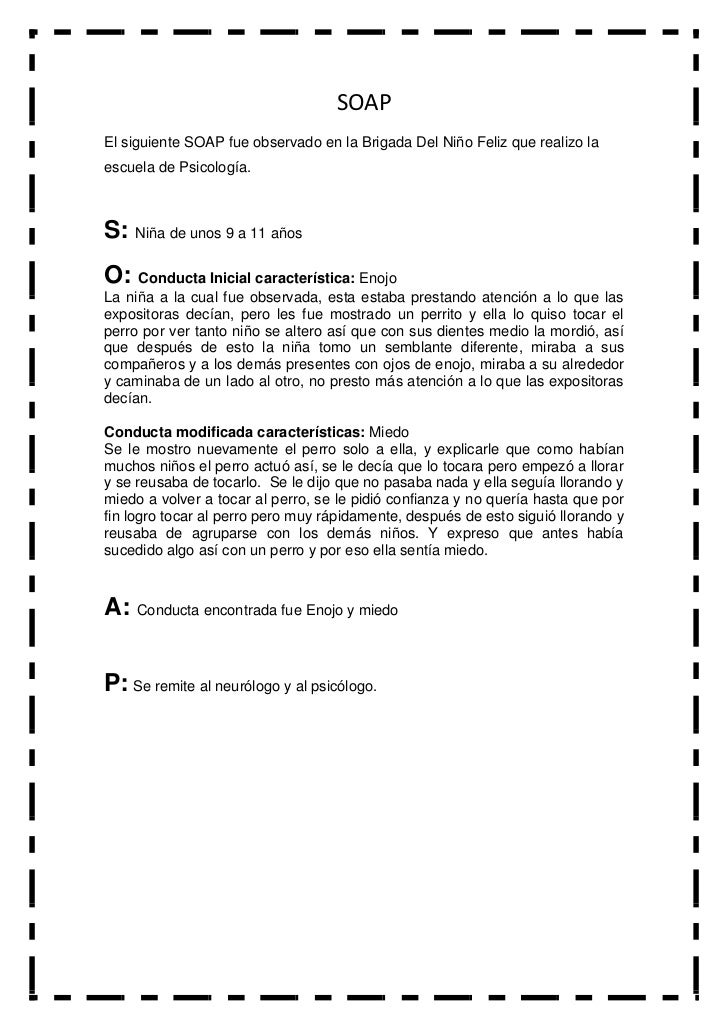 SOAP <br />El siguiente SOAP fue observado en la Brigada Del Niño Feliz que realizo la escuela de Psicología. <br />S: Niñ...