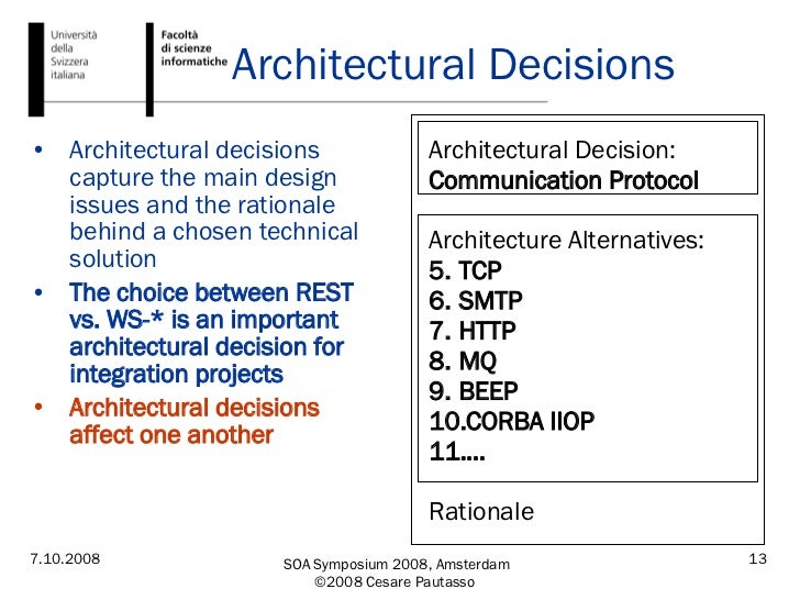 Architectural Decisions <ul><li>Architectural decisions capture the main design issues and the rationale behind a chosen t...