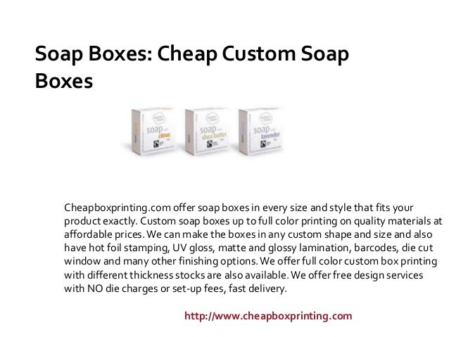 Soap Boxes: Cheap Custom Soap Boxes  Cheapboxprinting.com offer soap boxes in every size and style that fits your product ...