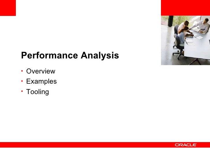 <Insert Picture Here> Performance Analysis <ul><li>Overview </li></ul><ul><li>Examples </li></ul><ul><li>Tooling </li></ul>