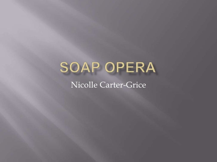 Soap Opera<br />Nicolle Carter-Grice<br />
