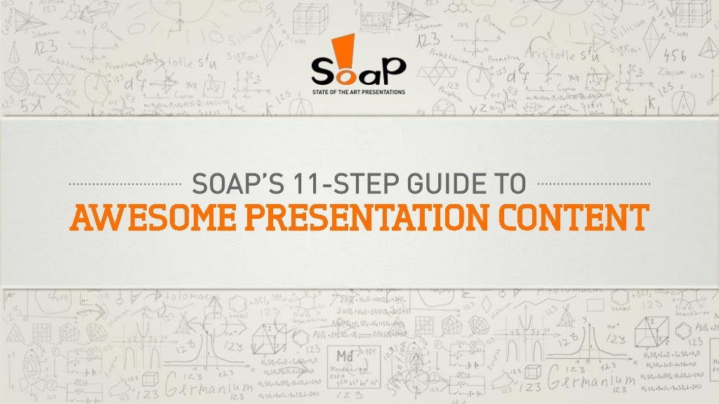 SOAP's 11-Step Guide to Awesome Presentation Content
