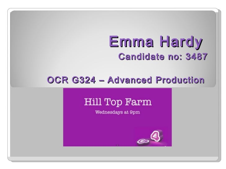 Emma Hardy  Candidate no: 3487 OCR G324 – Advanced Production