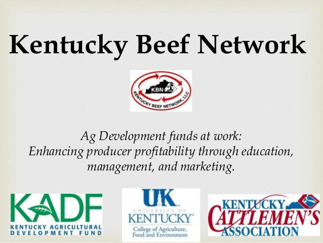 Kentucky Beef Network Ag Development funds at work: Enhancing producer profitability through education, management, and ma...