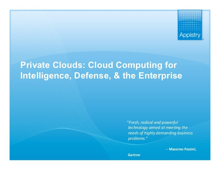 """Private Clouds: Cloud Computing for  Intelligence, Defense, & the Enterprise                               """"Fresh,radical..."""