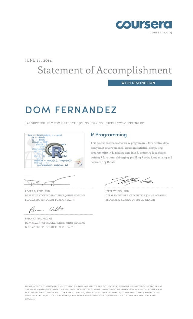 coursera.org Statement of Accomplishment WITH DISTINCTION JUNE 18, 2014 DOM FERNANDEZ HAS SUCCESSFULLY COMPLETED THE JOHNS...