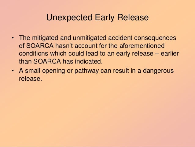 """Unexpected Early Release • The mitigated and unmitigated accident consequences of SOARCA hasn""""t account for the aforementi..."""