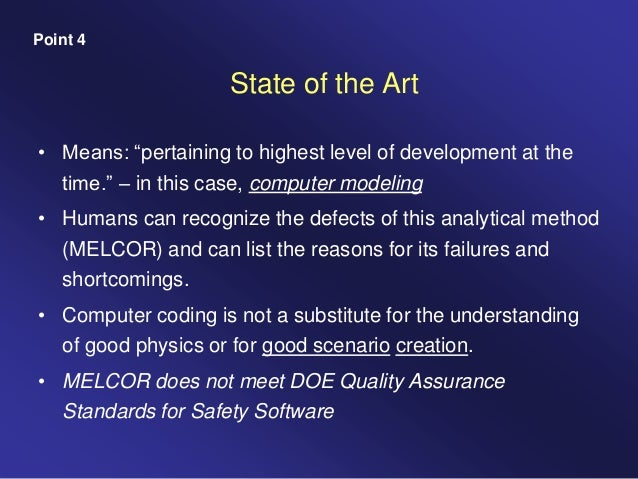 """State of the Art • Means: """"pertaining to highest level of development at the time."""" – in this case, computer modeling • Hu..."""