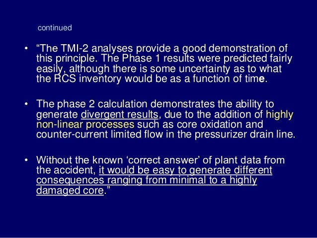 """• """"The TMI-2 analyses provide a good demonstration of this principle. The Phase 1 results were predicted fairly easily, al..."""