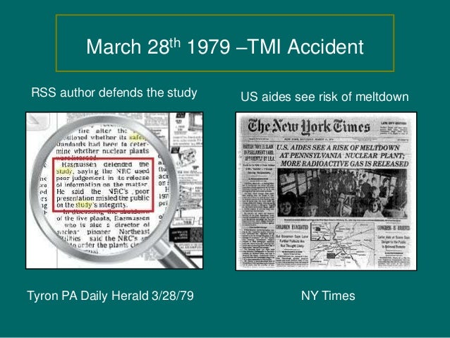 March 28th 1979 –TMI Accident Tyron PA Daily Herald 3/28/79 RSS author defends the study US aides see risk of meltdown NY ...