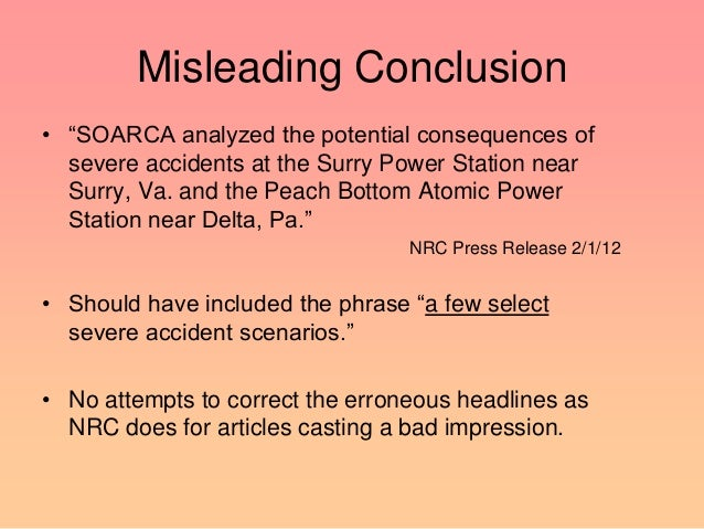 """Misleading Conclusion • """"SOARCA analyzed the potential consequences of severe accidents at the Surry Power Station near Su..."""