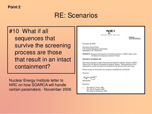 RE: Scenarios #10 What if all sequences that survive the screening process are those that result in an intact containment?...