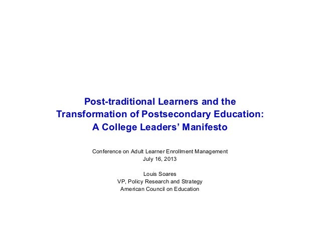 Post-traditional Learners and the Transformation of Postsecondary Education: A College Leaders' Manifesto Conference on Ad...