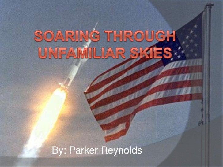 Soaring through Unfamiliar Skies<br />By: Parker Reynolds<br />