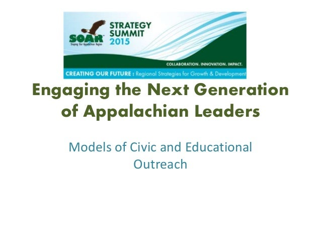 Engaging the Next Generation of Appalachian Leaders Models of Civic and Educational Outreach