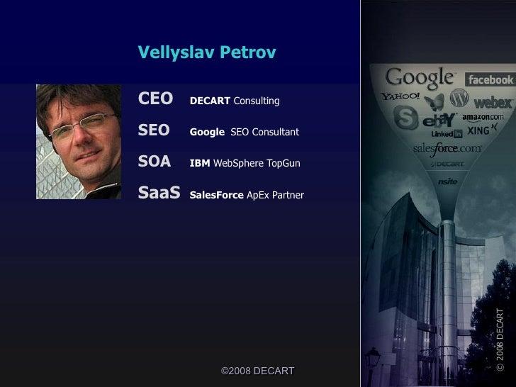 Vellyslav Petrov  CEO    DECART Consulting   SEO    Google SEO Consultant   SOA    IBM WebSphere TopGun   SaaS   SalesForc...
