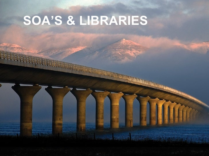 SOA'S & LIBRARIES
