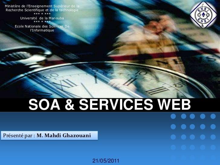 SOA & SERVICES WEB<br />Ministère de l'Enseignement Supérieur de la<br />Recherche Scientifique et de la technologie<br />...