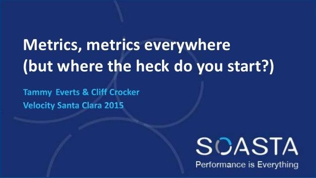 Metrics, metrics everywhere (but where the heck do you start?)