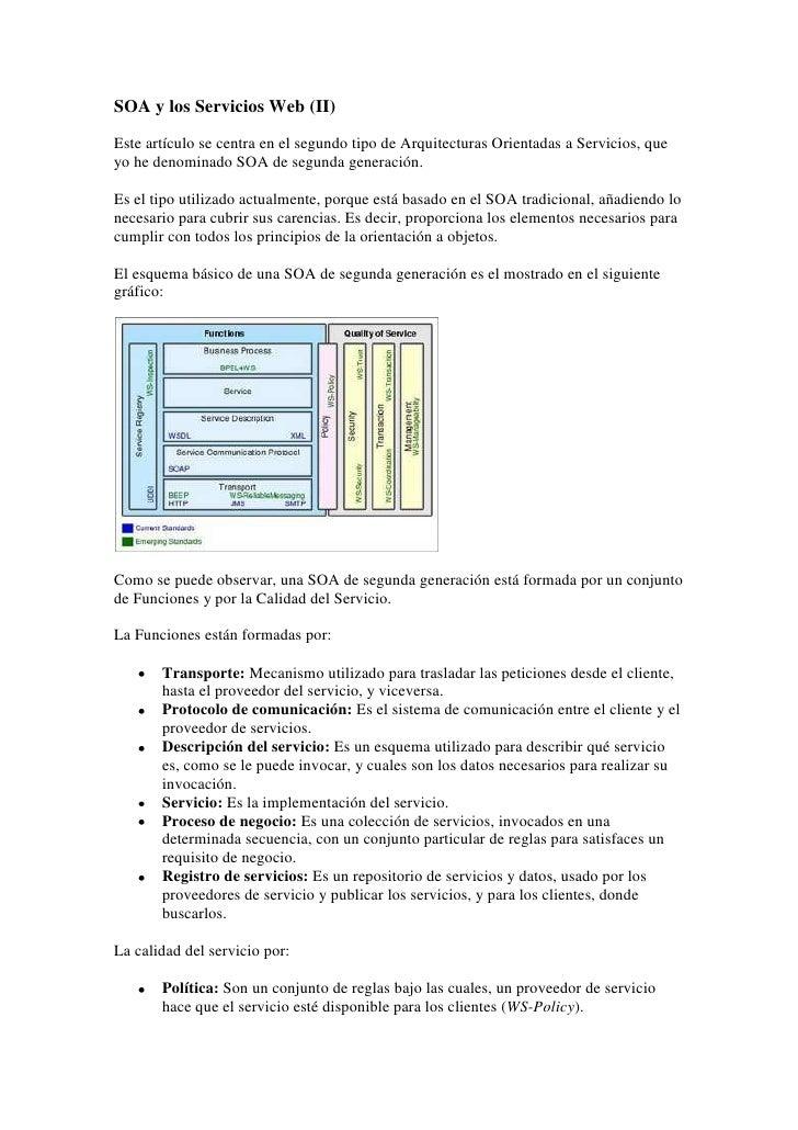 SOA y los Servicios Web (II) <br />Este artículo se centra en el segundo tipo de Arquitecturas Orientadas a Servicios, que...
