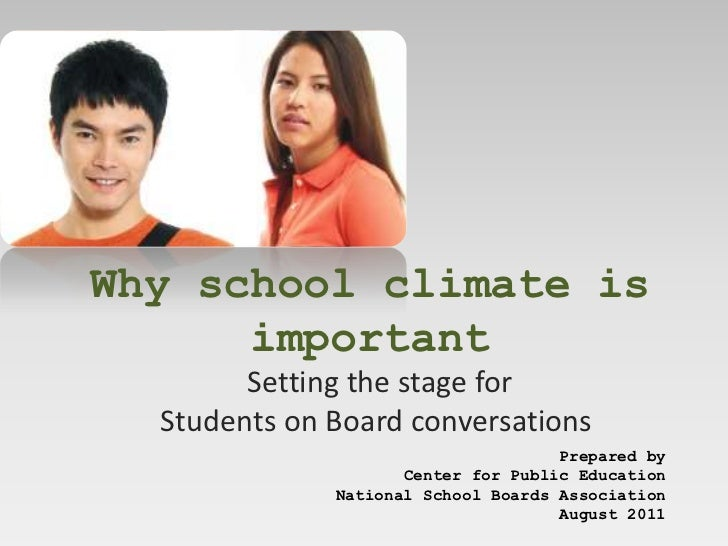 Why school climate is      important        Setting the stage for  Students on Board conversations                        ...