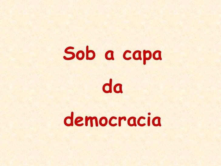 Sob a capa da democracia