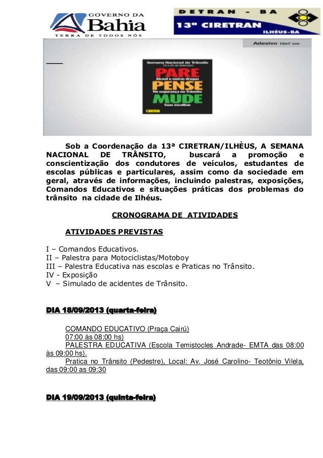 Sob a Coordenação da 13ª CIRETRAN/ILHÈUS, A SEMANA NACIONAL DE TRÂNSITO, buscará a promoção e conscientização dos condutor...