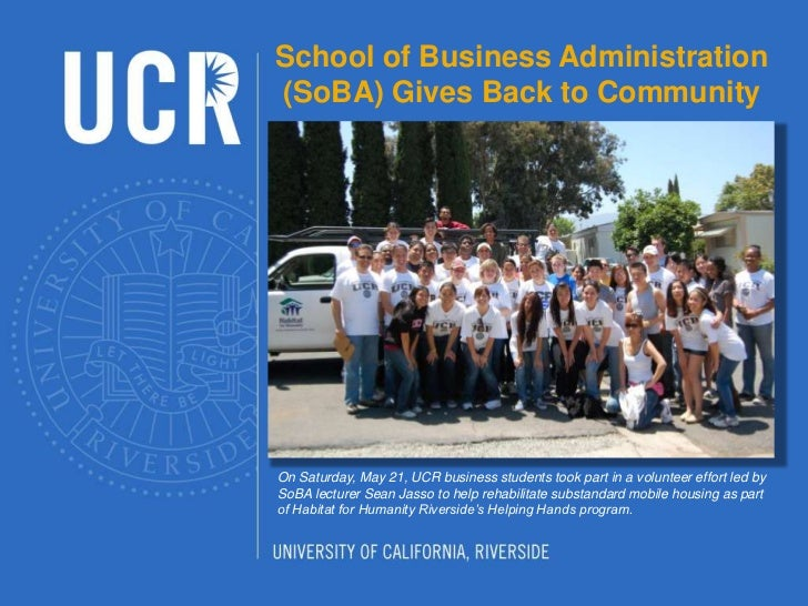 School of Business Administration (SoBA) Gives Back to Community<br />On Saturday, May 21, UCR business students took part...