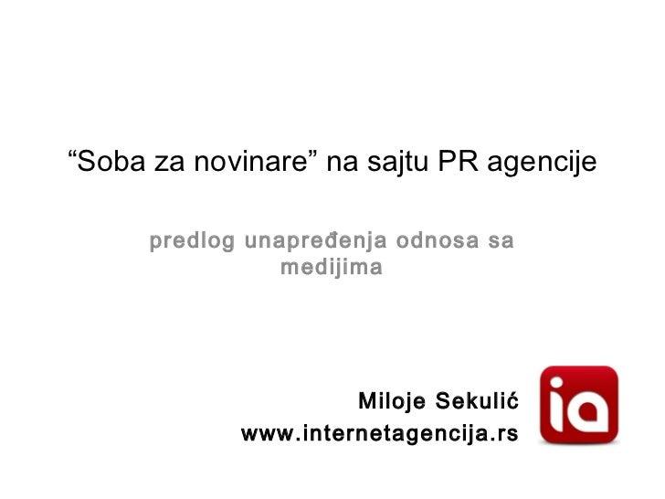 """"""" Soba za novinare"""" na sajtu PR agencije predlog unapređenja odnosa sa medijima Miloje Sekuli ć www.internetagencija.rs"""