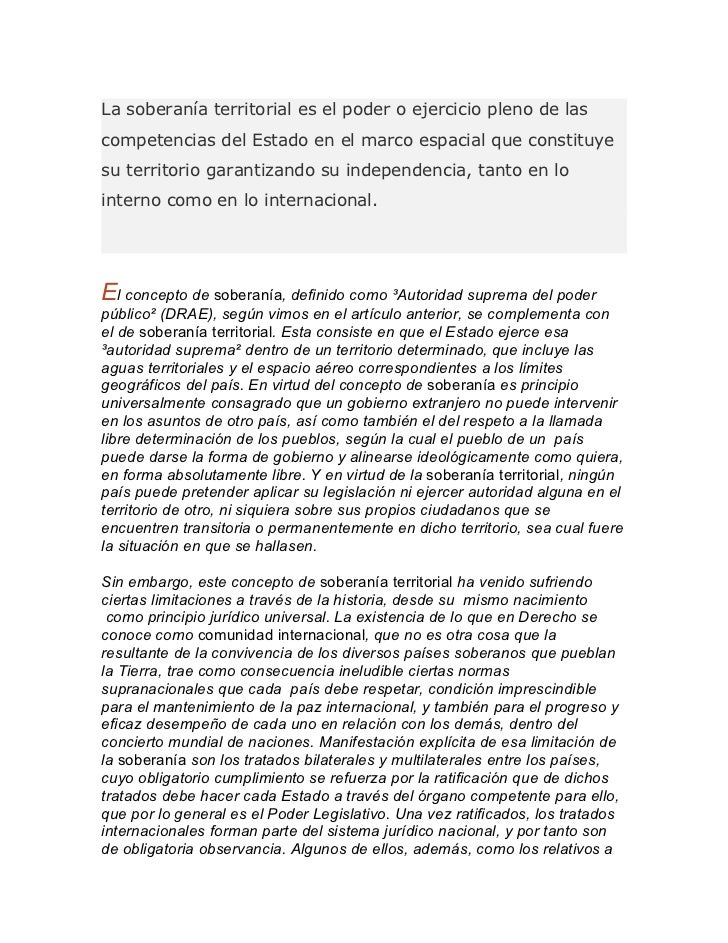 La soberanía territorial es el poder o ejercicio pleno de lascompetencias del Estado en el marco espacial que constituyesu...