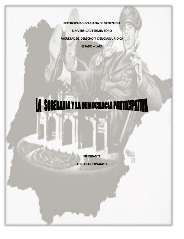 REPUBLICA BOLIVARIANA DE VENEZUELA UNIVERSIDAD FERMIN TORO FACULTAD DE DERECHO Y CIENCIAS JURIDICA ESTADO – LARA INTEGRANT...