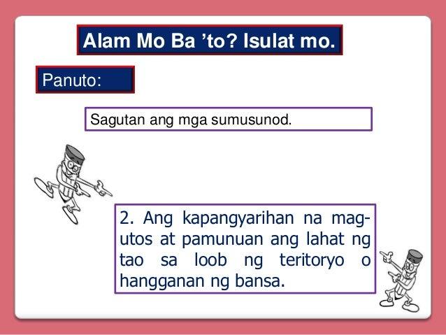 Alam Mo Ba 'to? Isulat mo. Panuto: Sagutan ang mga sumusunod.  2. Ang kapangyarihan na magutos at pamunuan ang lahat ng ta...