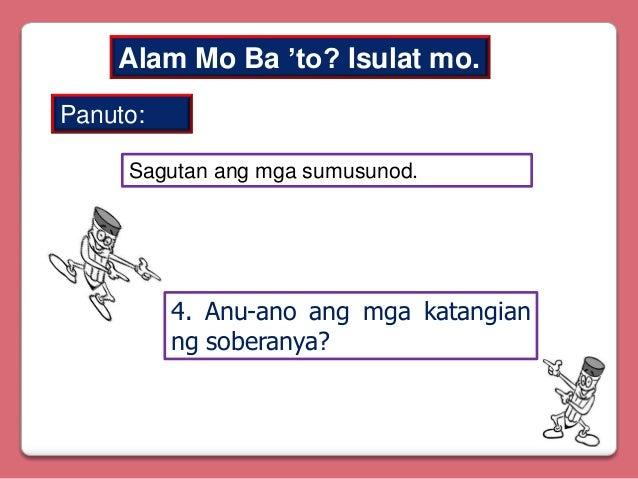 Alam Mo Ba 'to? Isulat mo. Panuto: Sagutan ang mga sumusunod.  4. Anu-ano ang mga katangian ng soberanya?
