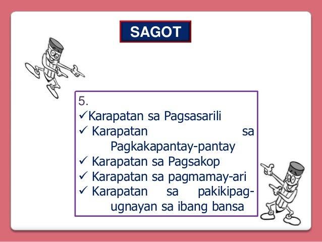 SAGOT  5. Karapatan sa Pagsasarili  Karapatan sa Pagkakapantay-pantay  Karapatan sa Pagsakop  Karapatan sa pagmamay-ar...
