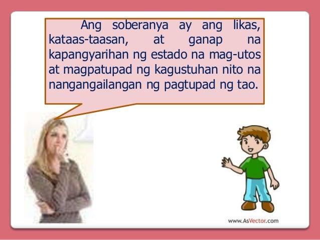 Ang soberanya ay ang likas, kataas-taasan, at ganap na kapangyarihan ng estado na mag-utos at magpatupad ng kagustuhan nit...