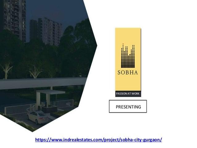 Obha city Gurgaon- PASSION AT WORK PRESENTING https://www.indrealestates.com/project/sobha-city-gurgaon/