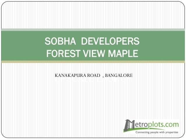 SOBHA DEVELOPERS FOREST VIEW MAPLE UPSCALE LAUNCHKANAKAPURA ROAD , BANGALORE