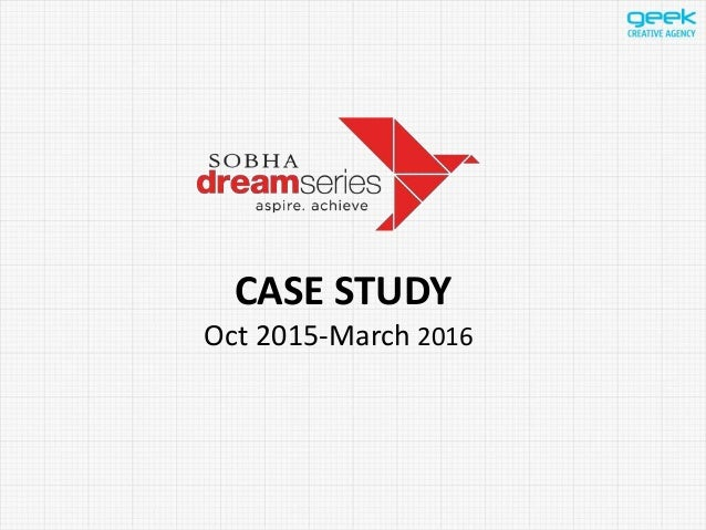 CASE STUDY Oct 2015-March 2016