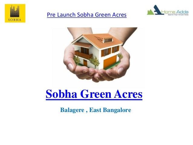 Sobha Green Acres Balagere , East Bangalore Pre Launch Sobha Green Acres