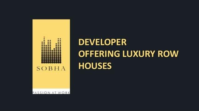 DEVELOPER OFFERING LUXURY ROW HOUSES