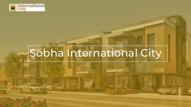 Sobha International City