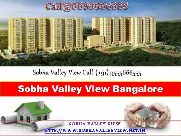 Sobha Valley View Bangalore SOBHA VALLEY VIEW HTTP://WWW.SOBHAVALLEYVIEW.NET.IN