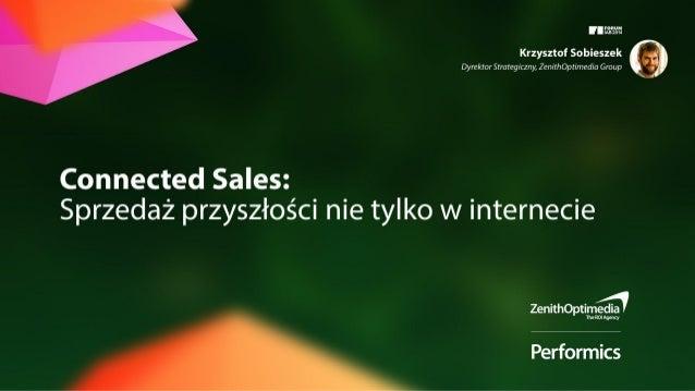 Connected sales: Sprzedaż przyszłości nie tylko w internecie.