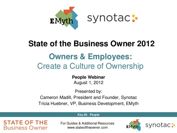 State of the Business Owner 2012     Owners & Employees:  Create a Culture of Ownership                  People Webinar   ...