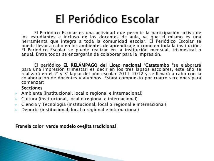 El Periódico Escolar es una actividad que permite la participación activa de    los estudiantes e incluso de los docentes ...