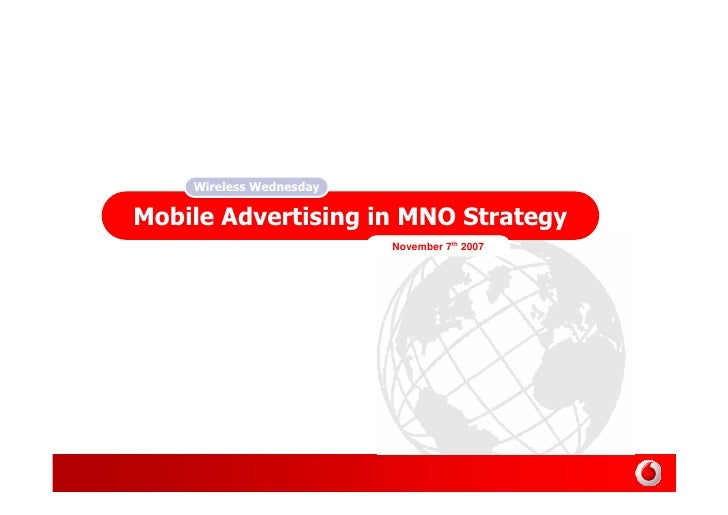 Wireless Wednesday  Mobile Advertising in MNO Strategy                          November 7th 2007
