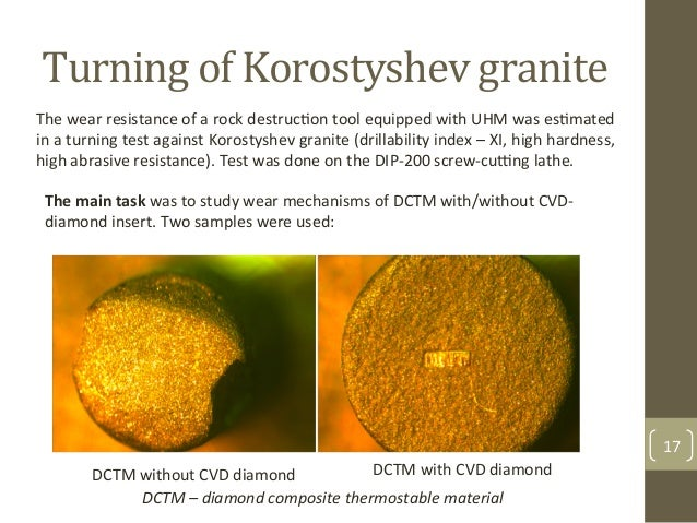 Turning$of$Korostyshev$granite$ The%main%task&was&to&study&wear&mechanisms&of&DCTM&with/without&CVDF diamond&insert.&Two&s...